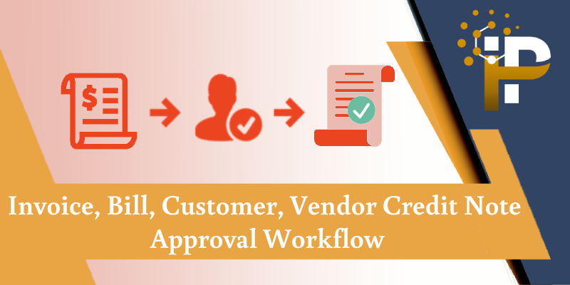 Invoice, Bill, Customer, Vendor Credit Note Approval Workflow