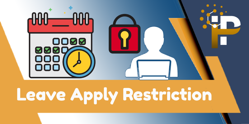 Restrict to Apply Leave before N Day/Week/Month (s)