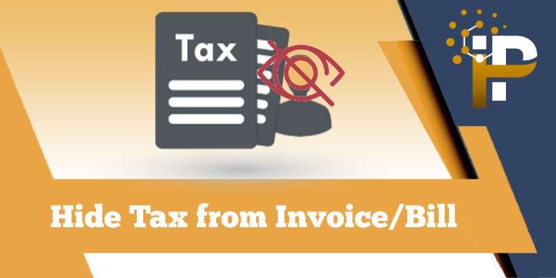 Hide Taxes from Invoice/Bill
