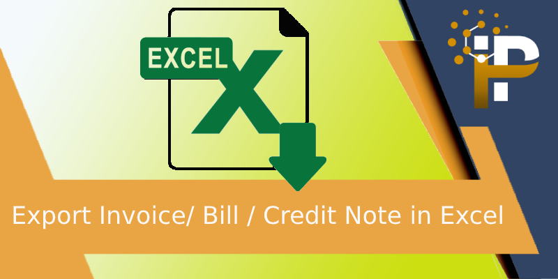 Export Invoice/Bill/Credit Notes in Excel