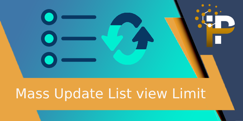 Mass Update List view Limit
